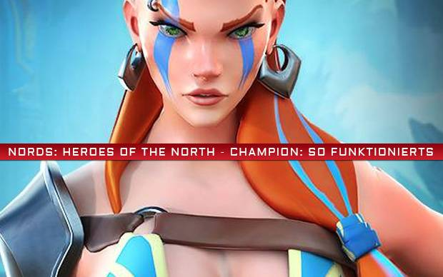 Nords: Heroes of the North - Champion: So funktionierts
