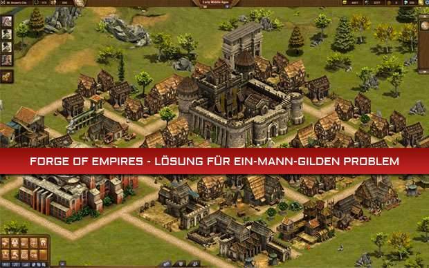 Forge Of Empires Karte Komplettlösung.I I Forge Of Empires Lösung Für Ein Mann Gilden Problem